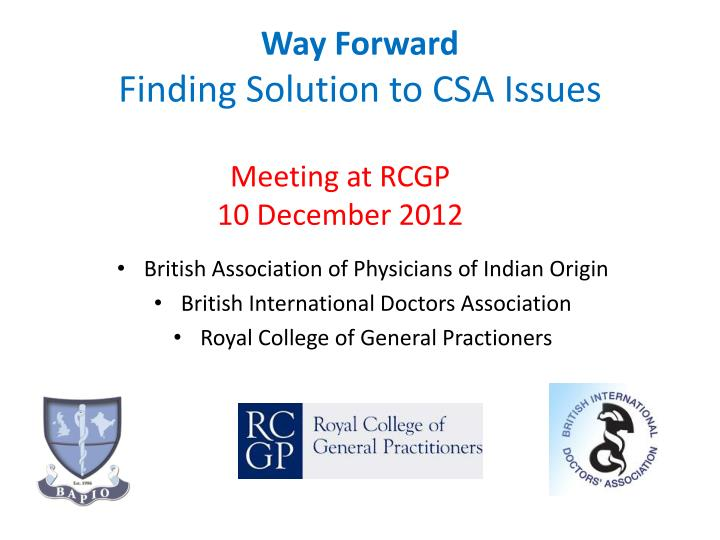Way forward finding solution to csa issues