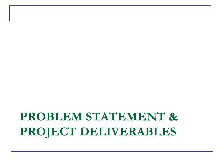 Problem Statement & Project Deliverables