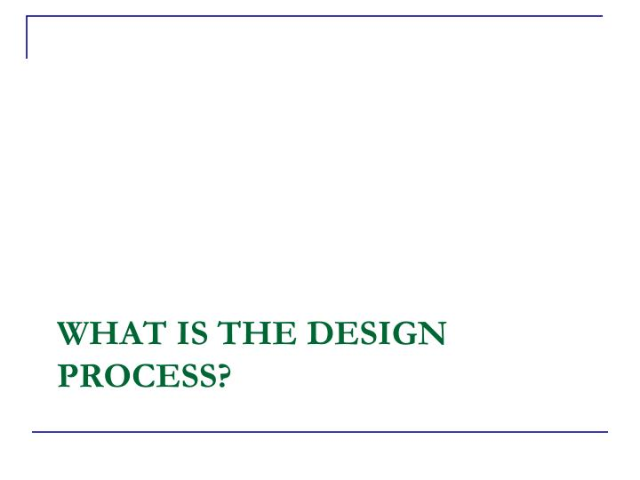 What is the design process