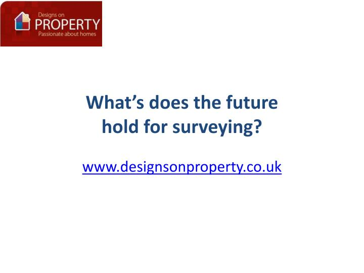 what s does the future hold for surveying n.