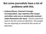 but some journalists have a lot of problems with this