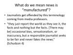 what do we mean news is manufactured
