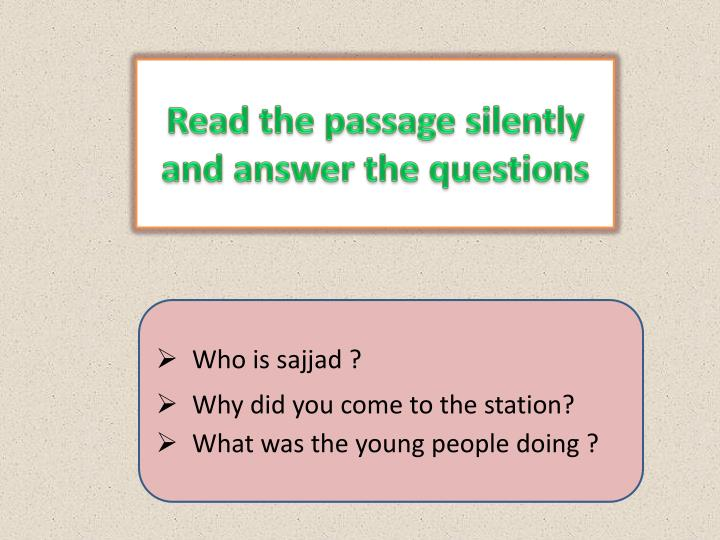 Read the passage silently and answer the questions