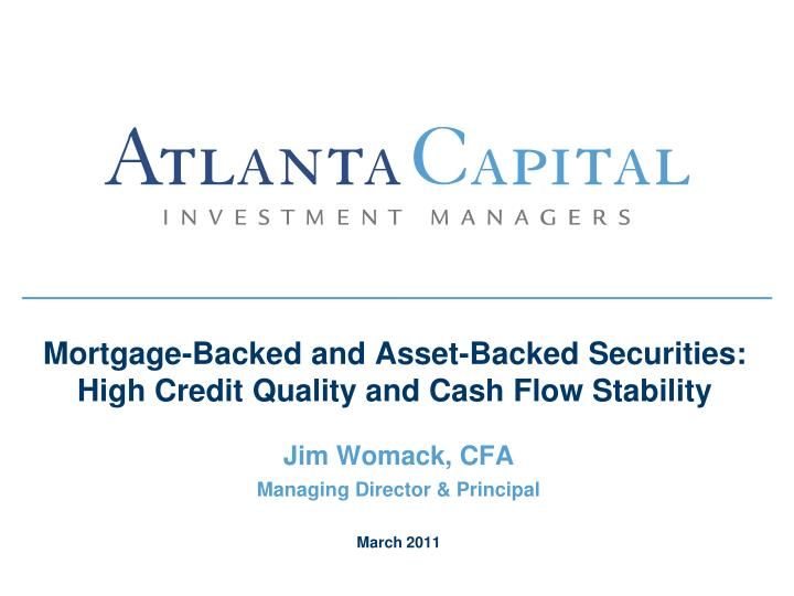 Mortgage backed and asset backed securities high credit quality and cash flow stability