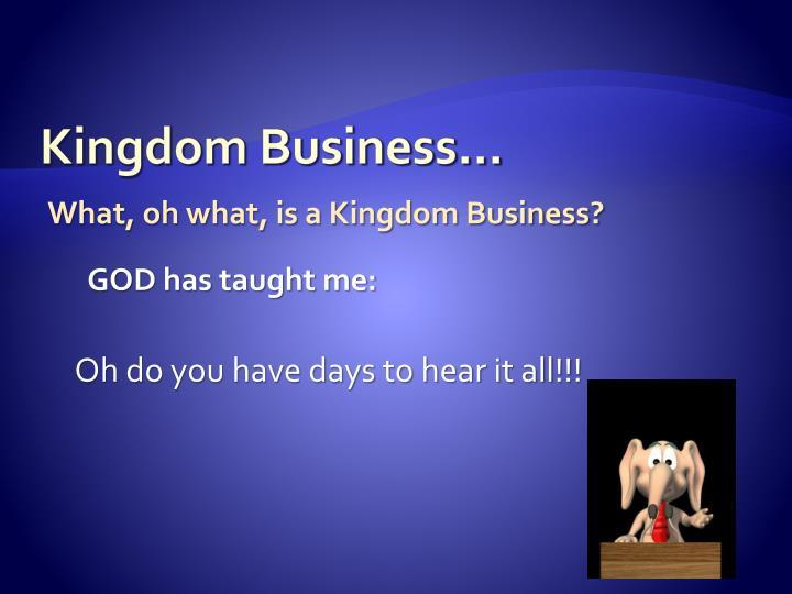 Kingdom Business...