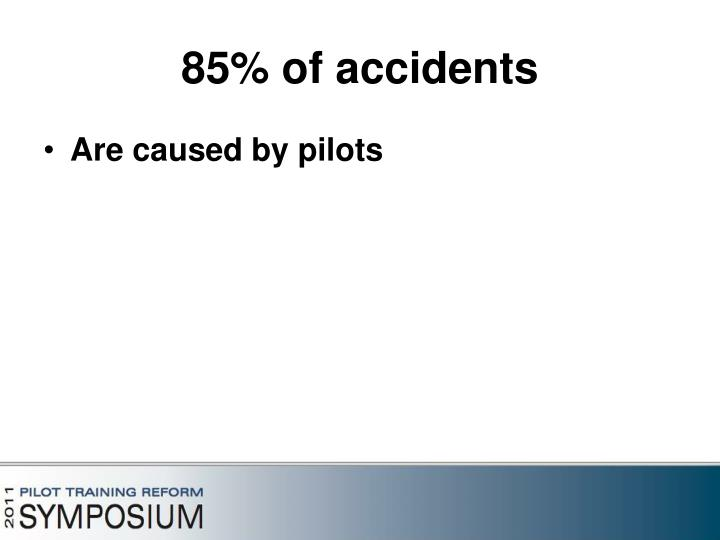85% of accidents