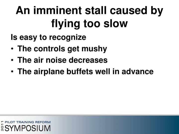 An imminent stall caused by flying too slow