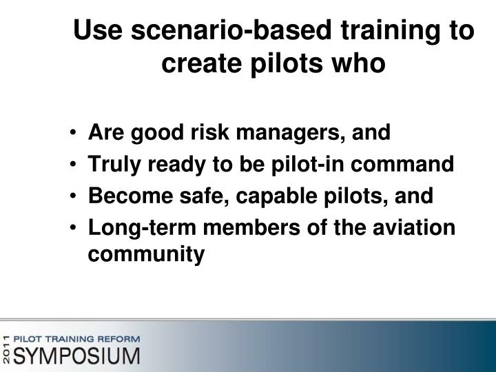 Use scenario-based training to create pilots who
