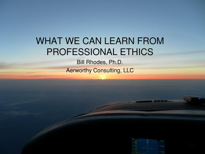 WHAT WE CAN LEARN FROM PROFESSIONAL ETHICS