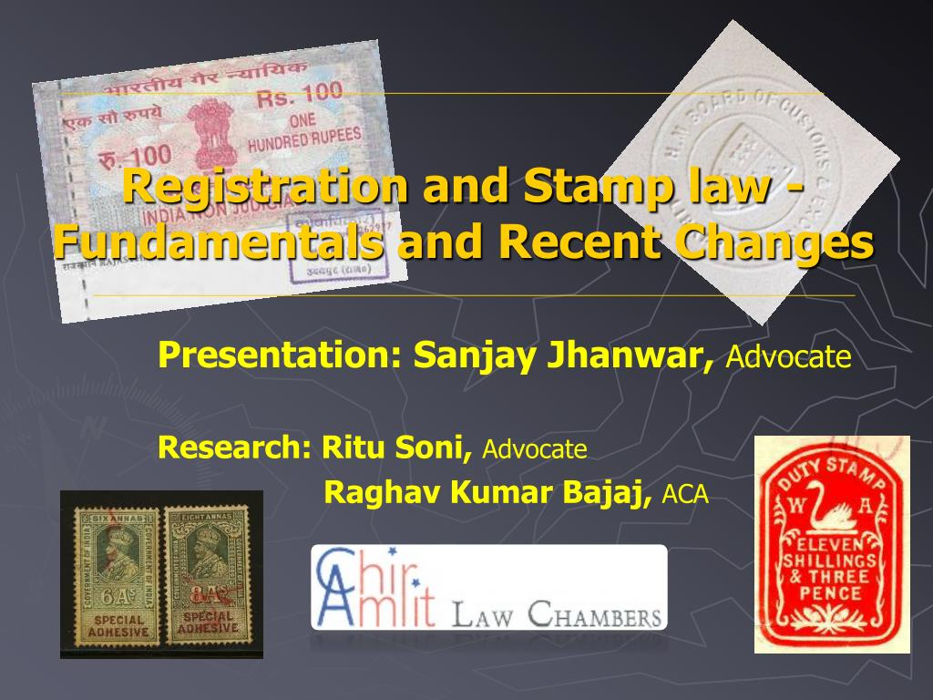 PPT - Registration and Stamp law -Fundamentals and Recent