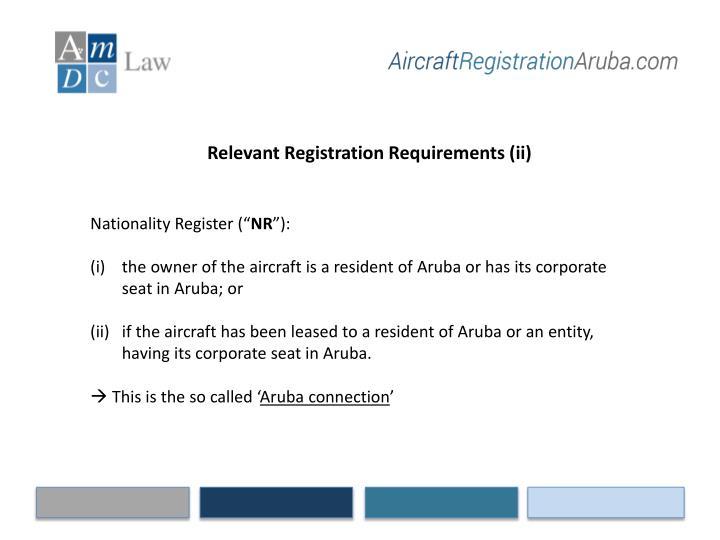 Relevant Registration Requirements (ii)