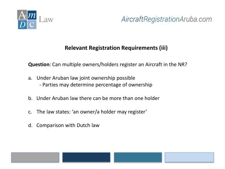 Relevant Registration Requirements (iii)