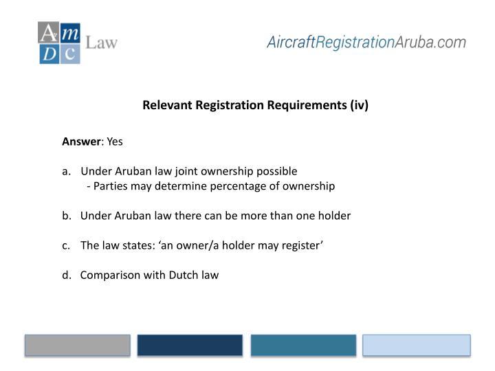 Relevant Registration Requirements (iv)