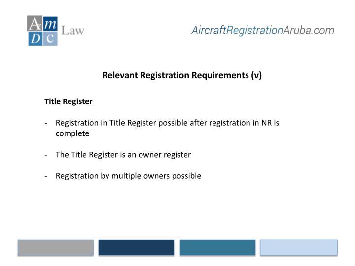 Relevant Registration Requirements (v)