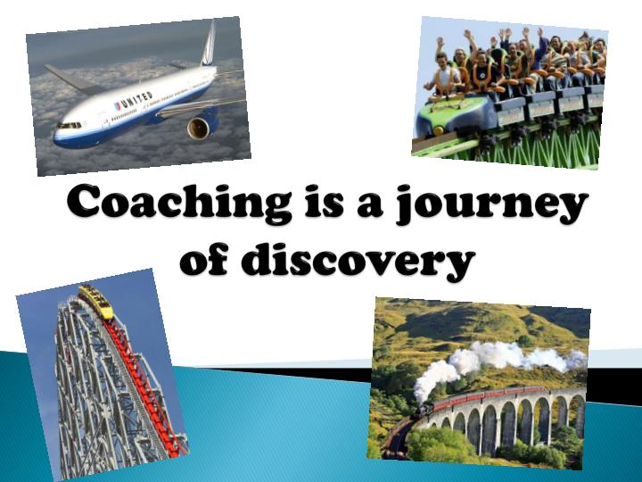 coaching is a journey of discovery n.