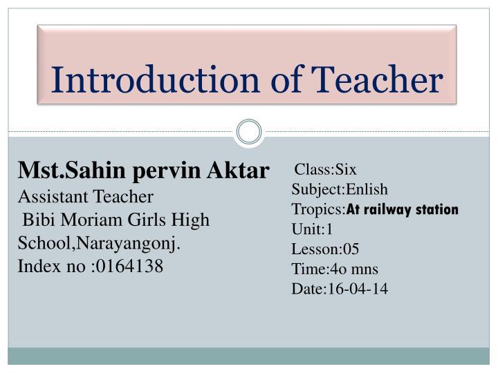 Introduction of teacher