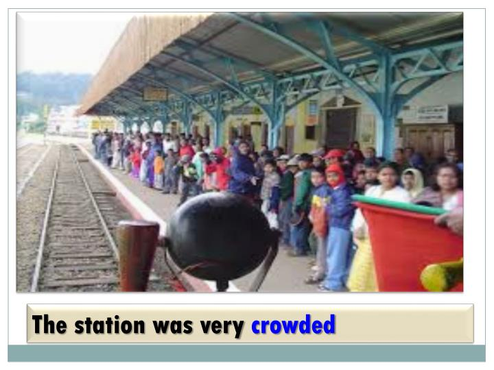 The station was very