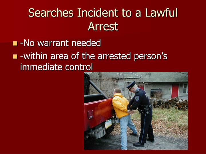 Searches Incident to a Lawful Arrest