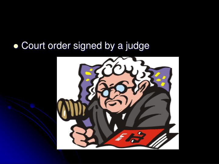 Court order signed by a judge