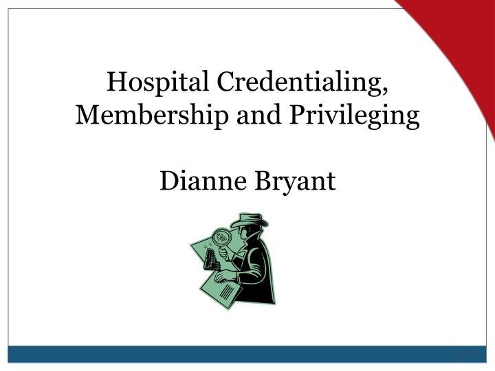 Hospital Credentialing, Membership and Privileging