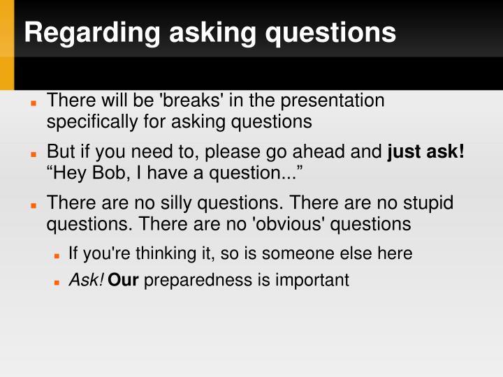Regarding asking questions