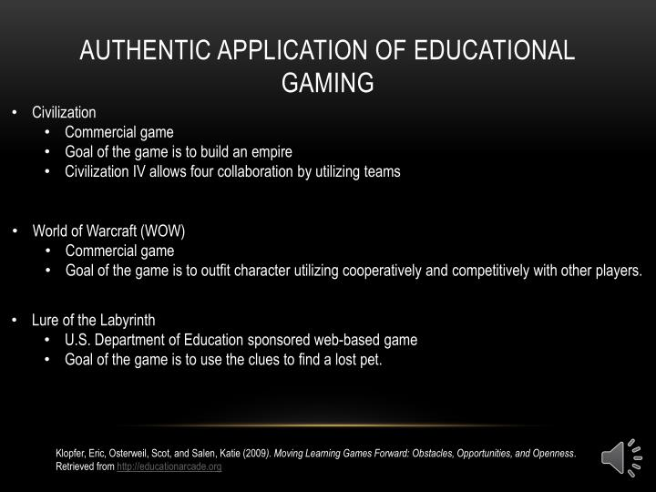 Authentic Application of educational Gaming