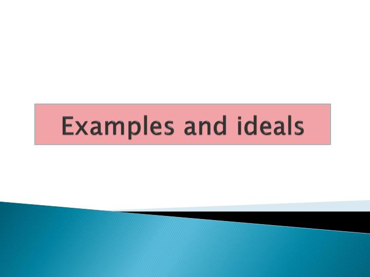 Examples and ideals