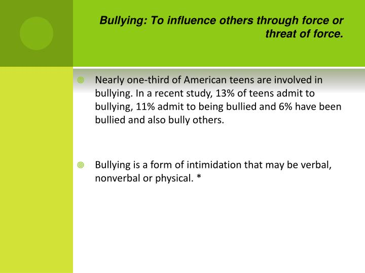 Bullying to influence others through force or threat of force