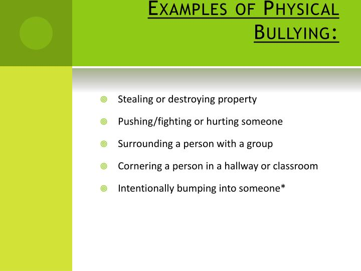 Examples of Physical Bullying: