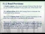 5 1 2 bond provisions1