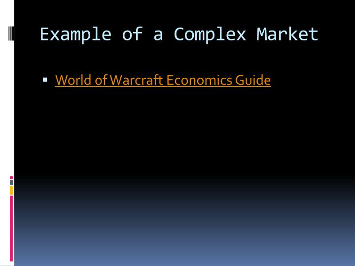 Example of a Complex Market