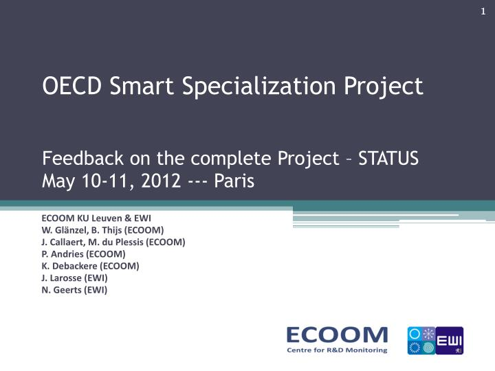 Oecd smart specialization project feedback on the complete project status may 10 11 2012 p aris