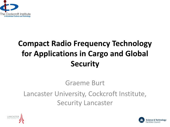 compact radio frequency technology for applications in cargo and global security n.