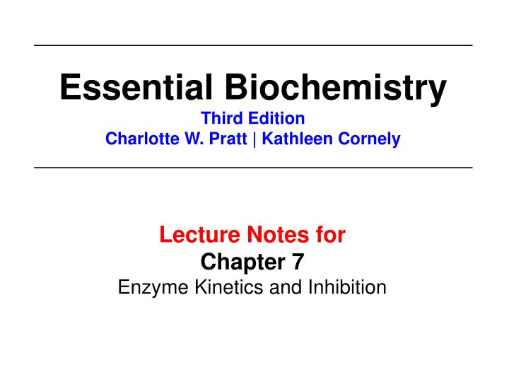 PPT - Lecture Notes for Chapter 7 Enzyme Kinetics and