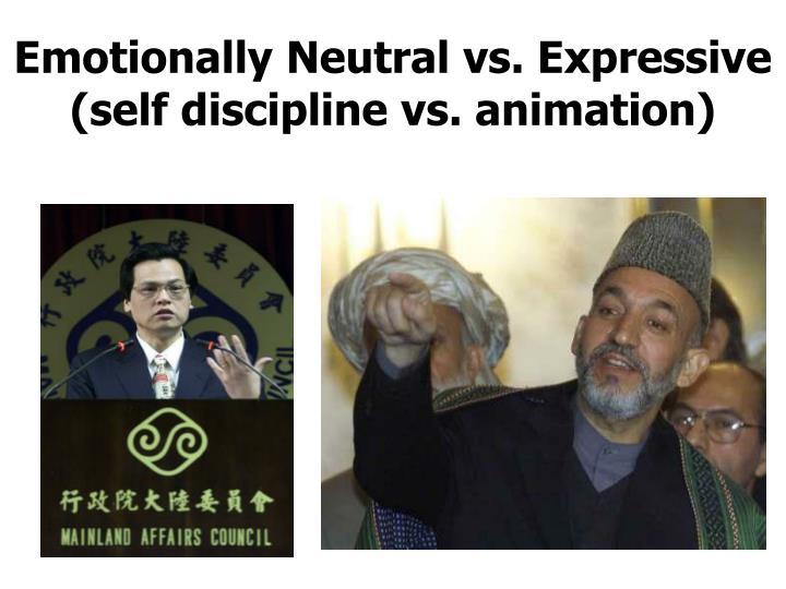 Emotionally Neutral vs. Expressive