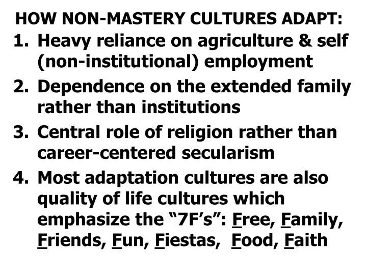 HOW NON-MASTERY CULTURES ADAPT: