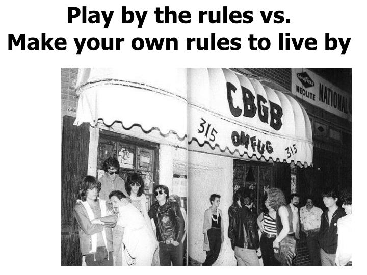 Play by the rules vs.