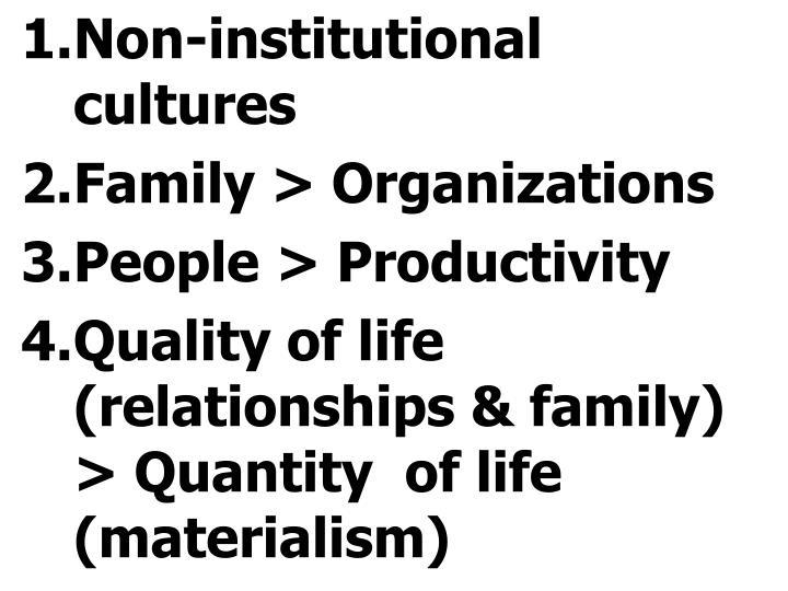 Non-institutional cultures