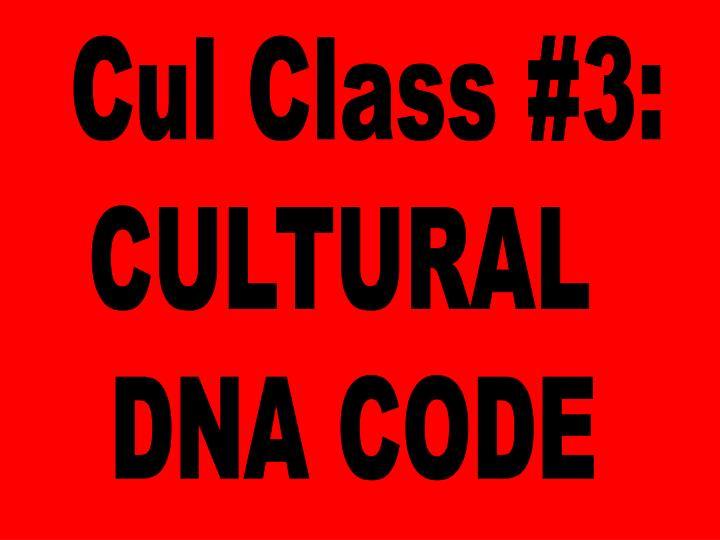 Cul Class #3: