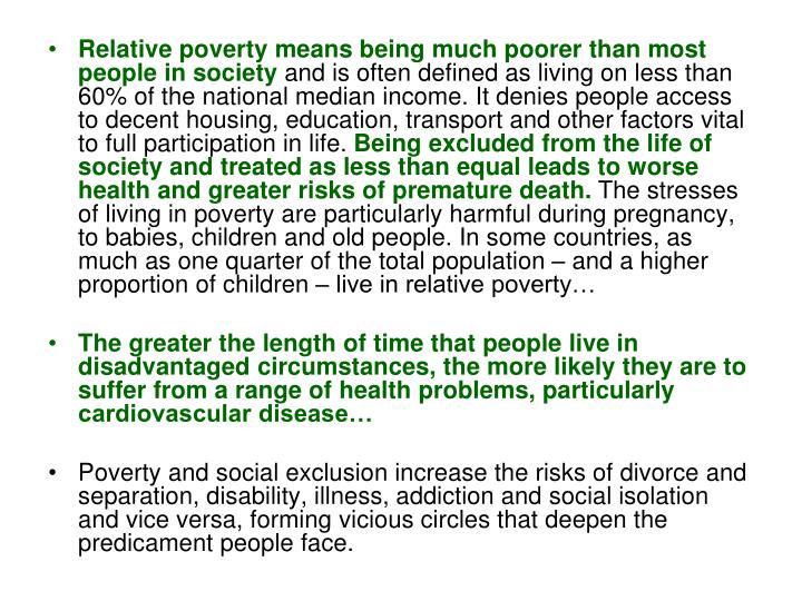 Relative poverty means being much poorer than most people in society