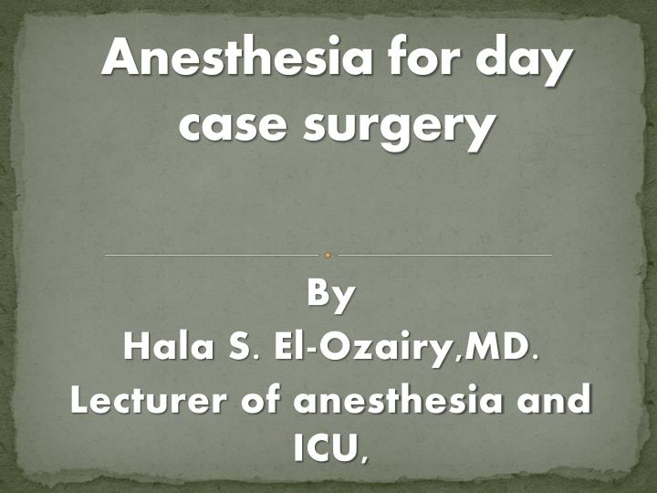 Anesthesia for day case surgery