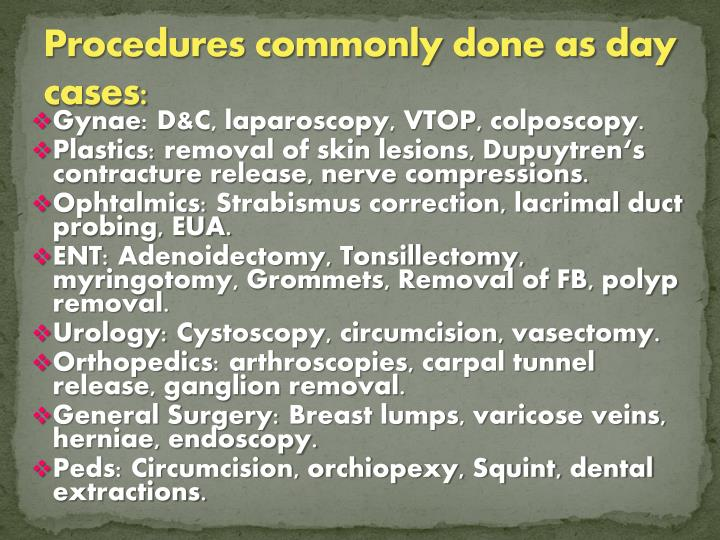 Procedures commonly done as day cases:
