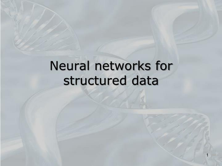 neural networks for structured data n.