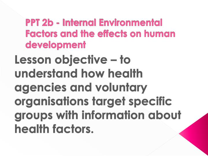 ppt 2b internal environmental factors and the effects on human development n.
