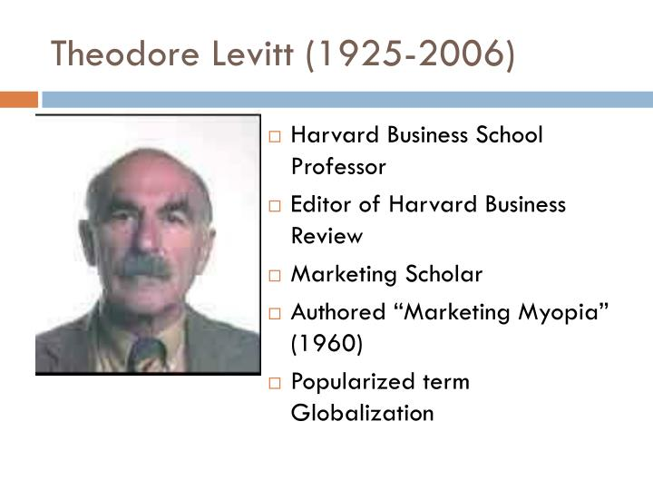 levitt theodore marketing myopia harvard business review 82 7 8 138 149 2004 For the years 2009-2011 in north america 7 a recent review of these early articles theodore levitt, 'marketing myopia,' harvard business.