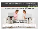 pwc entertainment media report 2012 2016