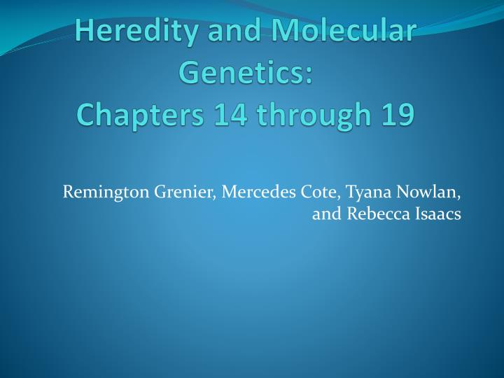 heredity and molecular genetics chapters 14 through 19 n.