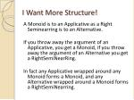 i want more structure
