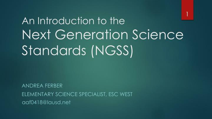 An introduction to the next generation science standards ngss