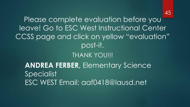 """Please complete evaluation before you leave! Go to ESC West Instructional Center CCSS page and click on yellow """"evaluation"""" post-it."""